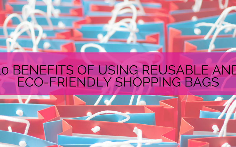 10 benefits of using reusable and eco friendly shopping bags blog banner