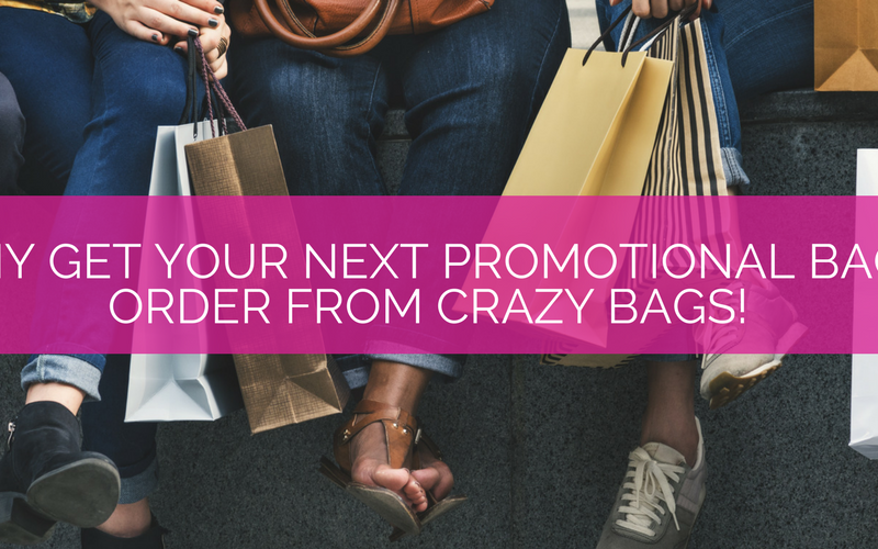 Why get your next promotional bag from crazy bags blog banner