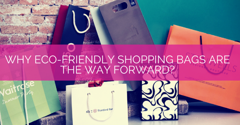 Why Eco Friendly Shopping Bags are the way forward banner