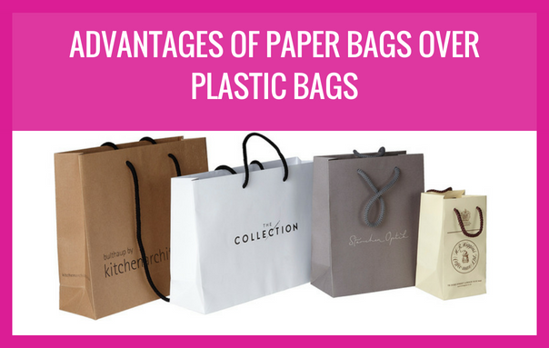Advantages of Paper Bags over Plastic Bags